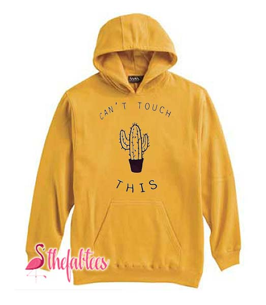 Can't Touch This Cactus Fabulous Hoodie