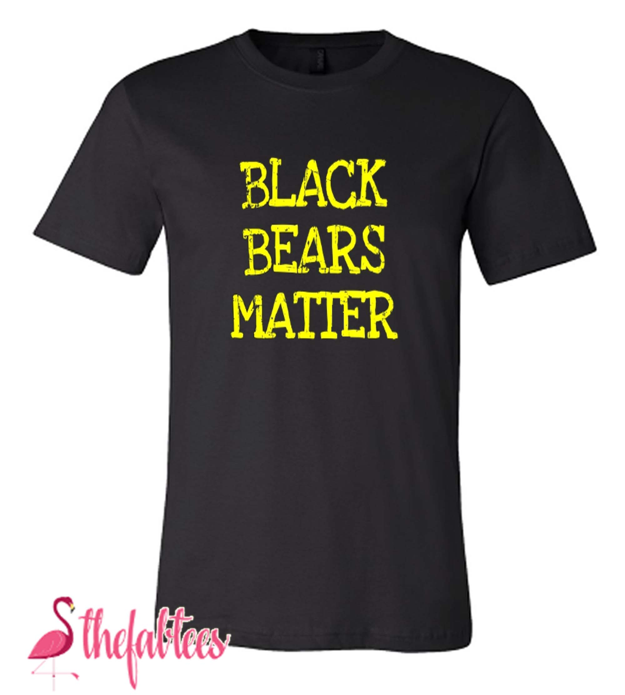 Black Bears Matter Funny Bear Lover Fabulous T Shirt