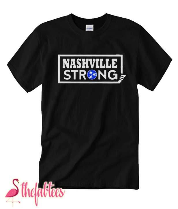 NASHVILLE STRONG Believe in Nashville Fabulous T Shirt