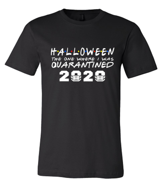 Funny Halloween 2020 The One Where I Was Quarantined Fabulous T-Shirt